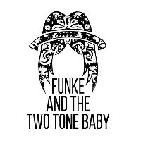 Funke and The Two Tone Baby tickets and 2019 tour dates