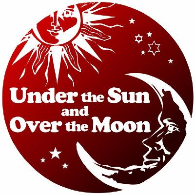 Under the Sun and Over the Moon