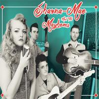 Sharna-Mae & the Mayhems tickets and 2018 tour dates