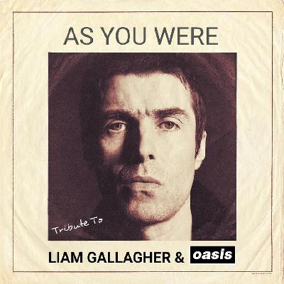 As You Were - Tribute to Liam Gallagher & Oasis