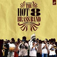The Hot 8 Brass Band tickets and 2019 tour dates