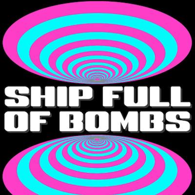 Ship Full of Bombs