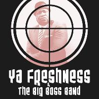 YA FRESHNESS & THE BIG BOSS BAND tickets and 2018 tour dates